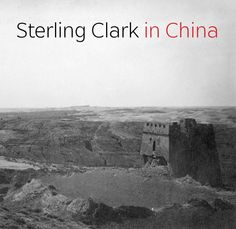 """NEW ARRIVALS - """"Sterling Clark in China"""" by Thomas J. Loughman, with contributions by Shi Hongshuai, Li Ju, and Mark Dion (Sterling and Francine Clark Art Institute, 2012)  For more information, visit http://www.clarkart.edu/museum/publications-detail.cfm?BookID=94."""