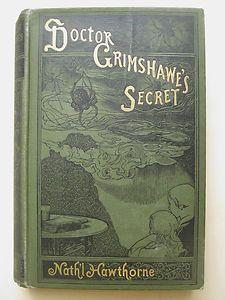 Dr Grimshawe's Secret....Nathaniel Hawthorne 1889