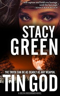 Tin God (Delta Crossroads Trilogy, Book 1) by Stacy Green https://www.amazon.com/dp/B00C7SKV1G/ref=cm_sw_r_pi_dp_X63uxb2PS7BNF