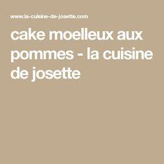 cake moelleux aux pommes - la cuisine de josette