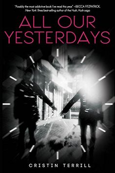 All Our Yesterdays by Cristin Terrill http://www.amazon.com/dp/1423185242/ref=cm_sw_r_pi_dp_nXulvb1EV3RTE
