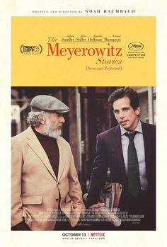 High resolution official theatrical movie poster ( of for The Meyerowitz Stories (New and Selected) Image dimensions: 2025 x Directed by Noah Baumbach. Starring Adam Sandler, Ben Stiller, Dustin Hoffman, Emma Thompson Scary Movies, Hd Movies, Movies To Watch, Movies Online, Movie Tv, Comedy Movies, Noah Baumbach, Popular Ads, Movies
