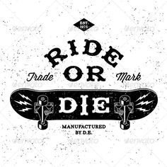 Find Vintage Label Ride Die Tshirt Print stock images in HD and millions of other royalty-free stock photos, illustrations and vectors in the Shutterstock collection. Skateboard Images, Skateboard Logo, Skateboard Design, Ride Or Die Tattoo, Tattoo Quotes About Life, Graffiti Designs, Vintage Labels, Free Vector Art, Badges