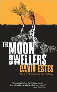 The Moon Dwellers (The Dwellers #1) - David Estes