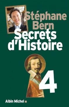 Découvrez Secrets d'histoire, Tome 4, de Stéphane Bern sur Booknode, la communauté du livre