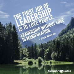 Our greatest commandment is to love, leaders should emulate this.