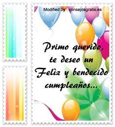 descargar frases bonitas de cumpleaños para mi primo,descargar frases de cumpleaños para mi primo: http://www.consejosgratis.es/increibles-frases-para-mi-primo-por-su-cumpleanos/