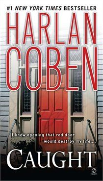 Harlan Coben. Caught.  One of my favorite mystery writers.