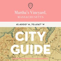 Martha's Vineyard, MA City Guide