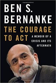 Download The Courage to Act by Ben S. Bernanke PDF, eBook, Kindle , The Courage to Act PDF  Download Link >> http://ebooks-pdfs.com/the-courage-to-act-by-ben-s-bernanke/
