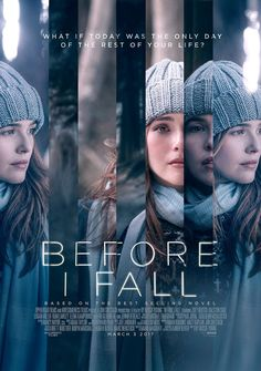 Before I fall. This movie was okay, I liked how the main character developed over time as we see how her actions affect those around her, and how she starts to change. The last part of the movie was definitely rushed I think, but it was cool to see an ending that wasn't filled with rainbows and happiness. It was a realistic ending!