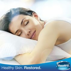 Our body repairs itself while we sleep. Adopt a healthier pre slumber ritual by moisturizing your skin with #Vaseline to wake up to healthy and healed skin.