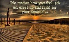 #Fight for your dreams!