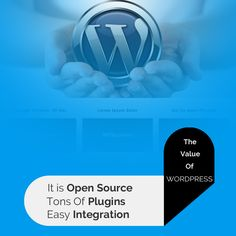 The Value Of WordPress: WordPress is the site management software of choice