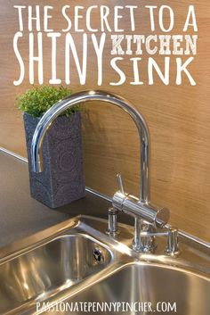 Do you know the secret to a shiny kitchen sink? It's much easier and cheaper than you thought!