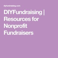 DIYFundraising   Resources for Nonprofit Fundraisers