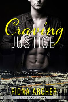 Toot's Book Reviews: Spotlight, Teasers, Excerpt & Giveaway: Craving Justice (Sons of Sydney #1) by Fiona Archer