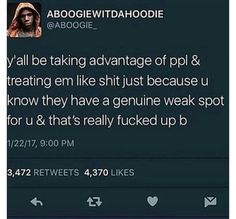 Y'all be taking advantage of people and treating them like shit, just because you know they have a genuine weak spot for you, and that's really fucked up. Bae Quotes, Real Talk Quotes, Mood Quotes, Qoutes, Relatable Tweets, Twitter Quotes, Queen Quotes, Relationship Quotes, Just In Case
