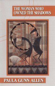 The Woman Who Owned the Shadows: Paula Gunn Allen: 9781879960183: Amazon.com: Books