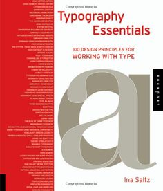Typography Essentials: 100 Design Principles for Working with Type: Ina Saltz: 9781592537402: Amazon.com: Books
