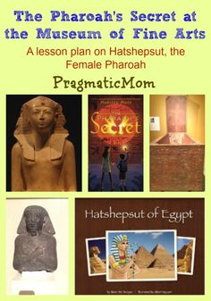The Pharoah's Secret at the Museum of Fine Arts. All about Hatshepsut.  Read the chapter book and then see the artifacts from the book that are at Boston's Museum of Fine Arts. :: PragmaticMom