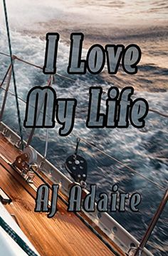 I Love My Life by [Adaire, AJ]