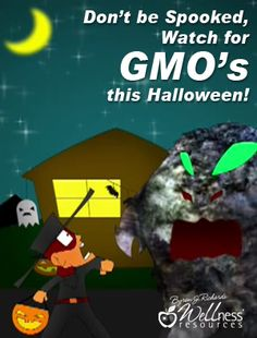 Choose your treats wisely ... Watch for GMO's this Halloween #GMO