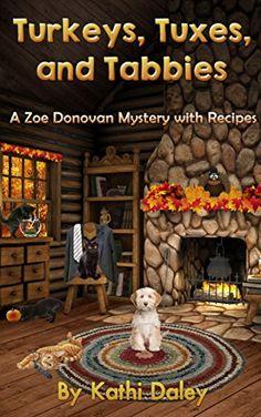 Turkeys, Tuxes, and Tabbies (Zoe Donovan Mystery Book 10) - Kindle edition by Kathi Daley. Mystery, Thriller & Suspense Kindle eBooks @ Amazon.com.