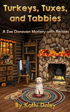 Turkeys, Tuxes, and Tabbies (Zoe Donovan Mystery Book 10) - Kindle edition by Kathi Daley. Mystery, Thriller & Suspense Kindle eBooks @ Amazon.com.