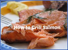 Simple tips for grilling salmon like a true grillmaster
