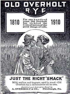 "Old Overholt Rye Whiskey -1910A ""Just The Right 'Smack'"""
