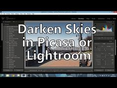 Darkening Or Recovering Detail In Blown-Out Skies Using Picasa Or Lightroom