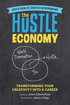 The Hustle Economy: Transforming Your Creativity Into a C... http://www.amazon.com/dp/B017QL8VIS/ref=cm_sw_r_pi_dp_XSpgxb0FTJW08