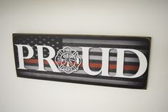 Firefighter PROUD Sign, Firefighter Decor, Fireman Decor, Firefighter Sign, Fireman Sign, Firefighter Wedding, Proud Fireman - HeroSigns  Thank you for visiting my shop! Gifts from Herosigns make great unique gifts for Firefighters, Policemen, Nurse, EMT, or other heroic people that serve the public everyday. Be it retirements, academy graduations, weddings, birthdays, mothers day, or fathers day, our signs make the perfect gift.  Check out other Great Gift ideas at https://www.etsy...