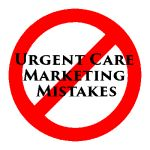 The Don'ts Of Urgent Care Marketing