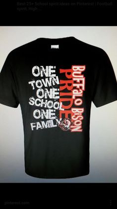 "The Buffalo High School Student Council is selling T-shirts to bring the school and community together. The shirts display, ""One town one school one family Buffalo Bison pride. Cheer Shirts, Team Shirts, Teacher Shirts, Flannel Shirts, Vinyl Shirts, Custom Shirts, Basketball Shirts, Football Shirts, Sports Shirts"