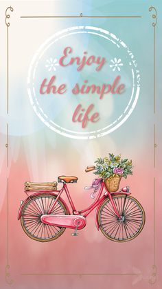 Wallpaper Imagen de enjoy, life, and by diana Bicycle Wallpaper, Iphone Background Wallpaper, Pink Wallpaper, Awesome Quotes, Best Quotes, Art Life, Diy Cards, Picture Quotes, We Heart It