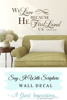 1 John - We Love Because He First Loved Wall Decal - A Great Impression