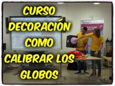 Curso Decoración como calibrar los globos !!!