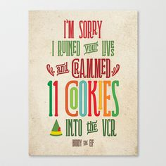 I'm Sorry I Crammed 11 Cookies into the VCR - Buddy the Elf quote art Canvas Print by Noonday Design - $85.00