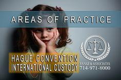 Orange County California Child Custody and the Hague Convention Orange County California, Places In California, Family Law Attorney, Attorney At Law, Child Custody Lawyers, The Hague, Domestic Violence, Kids And Parenting, Divorce