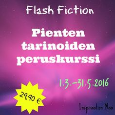 Flash Fiction - Pienten tarinoiden peruskurssi - Inspiraation Maa Maa, Finland, Fiction, Fiction Writing, Science Fiction