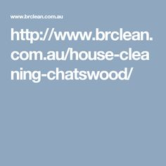 http://www.brclean.com.au/house-cleaning-chatswood/