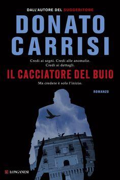 Il cacciatore del buio (Longanesi Thriller) eBook: Donato Carrisi: Amazon.it: Kindle Store