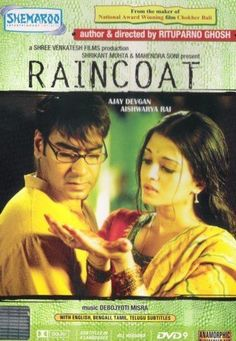 Inspired by the short story Gift of the magi by O.Henry...Raincoat is a movie that portrays love at it's highest level of selflessness....and directed by the legendary film maker  Rituparno ghosh