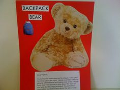 Backpack Bear    Skills: motivation to read and write   Directions: Put a teddy bear, diary/spiral notebook, crayons, pencils, and some personal items for the bear, such as clothes, a toothbrush, blanket, etc. in a backpack. Children take turns wearing the backpack home and having the bear spend the night with them. Write a note similar to the one below asking parents to write stories about the bear's adventures in the notebook. The teacher reads the notebook to the class the following day…