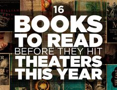 16 books to read before they hit theaters this year. I definitely want to read at least 5 of these. Love Reading, Reading Lists, Book Lists, Reading Books, Reading Time, Reading Den, Book Tv, Book Nerd, Book Club Books