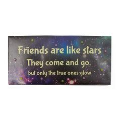 "<P>Does your best friend mean the world to you? Show your friendship with this wall canvas. The phrase ""Friends are like stars. They come and go, but only the true ones glow"" is printed against a stunning galaxy background. Sequin accents add a touch of sparkle.</P><UL><LI>10""L x 4 3/4""H</LI></UL>"