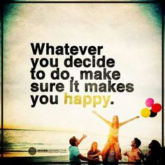 #HigherPerspective: Happiness is key so, do what you love. You will have an infinite supply of it. #live #love #well