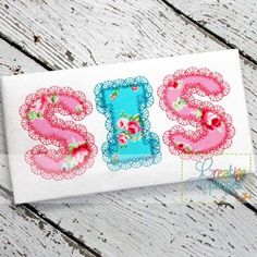 sis-sister-applique-embroidery $ REPIN THIS then click here: www.creativeappliques.com